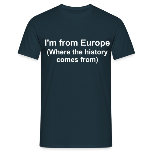 I'm From Europe - Men's T-Shirt