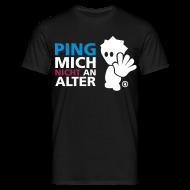 T-Shirts ~ Männer T-Shirt ~ ping mich nicht an!