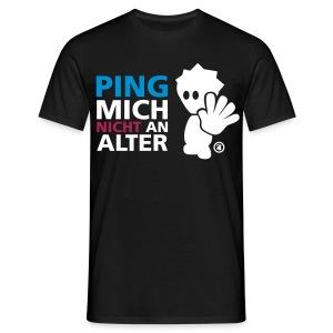 ping mich nicht an! - Männer T-Shirt