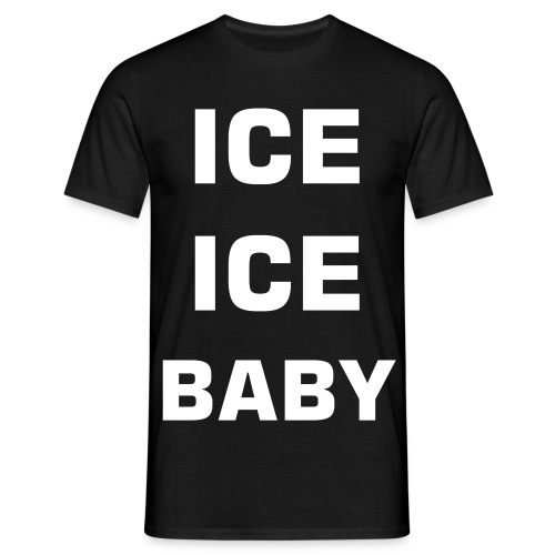 ice ice baby t-shirt - Men's T-Shirt
