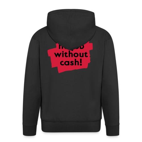 no job without cash! Kapuzenjacke - Männer Premium Kapuzenjacke