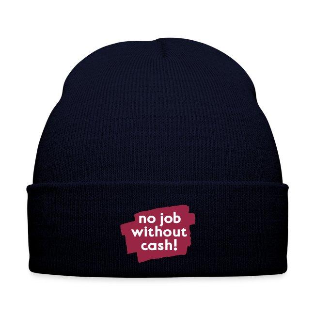 no job without cash! Mütze