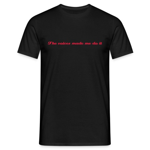 The voices made me do it - Herre-T-shirt