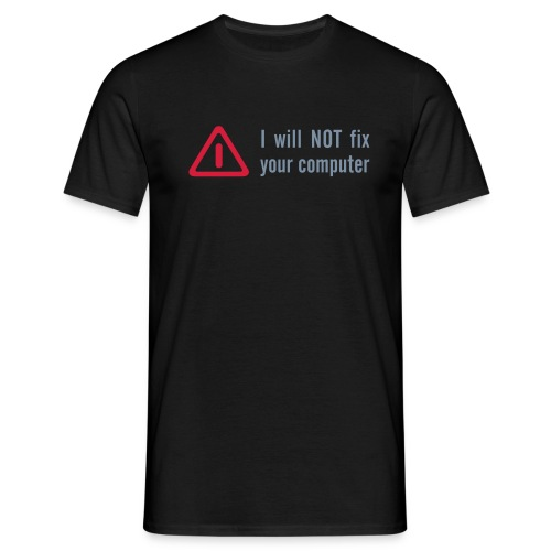 I will NOT fix your computer - Men's T-Shirt