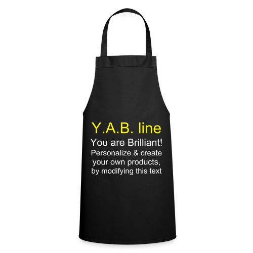 Tablier de cuisine - Y.A.B. line You Are Brilliant!  Personalize & create your own products, by modifying this text