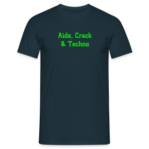 Aids, Crack & Techno - Men's T-Shirt