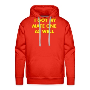 I got my mate one as well - Hoodie Sweatshirt - Men's Premium Hoodie