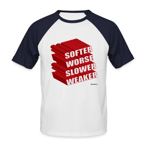 Softer Worse Slower Weaker - Men's Baseball T-Shirt
