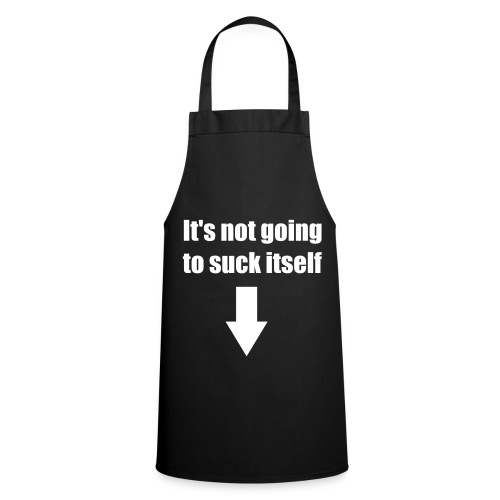 Black 'It's not going to suck itself' Apron - Cooking Apron