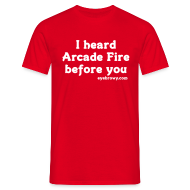 T-Shirts ~ Men's T-Shirt ~ i heard arcade fire before you