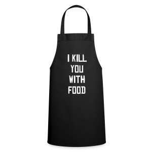 I kill you with food apron - Cooking Apron