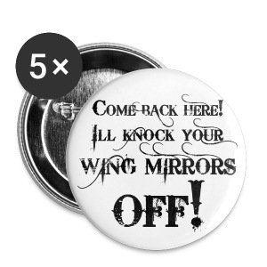 Come Back Here! - Buttons large 56 mm