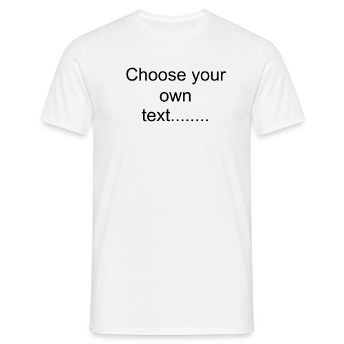 Create your own... - Men's T-Shirt