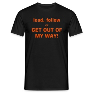 Lead, follow or get lost! - Men's T-Shirt