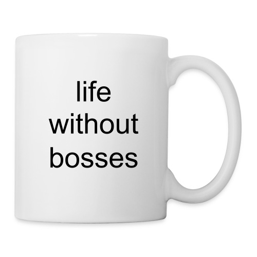 life without bosses mug - Mug