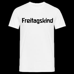 Freitagskind - Männer T-Shirt