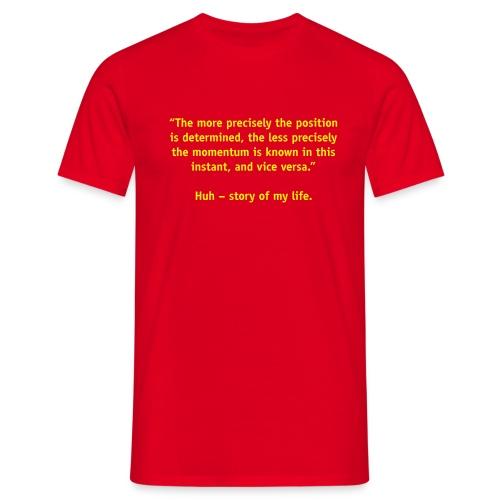 Uncertain life? - Men's T-Shirt