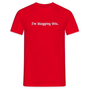 I'm blogging this - Men's T-Shirt