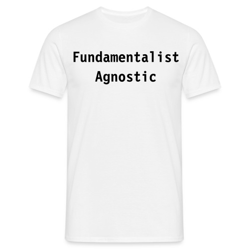 Fundamentalist Agnostic - Men's T-Shirt