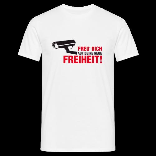 Freu dich auf deine neue Freiheit! - Männer T-Shirt