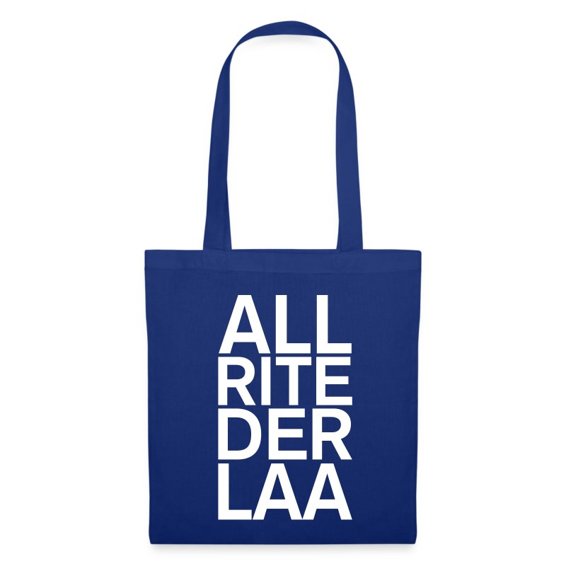 ALL RITE DER LAA! - Tote Bag