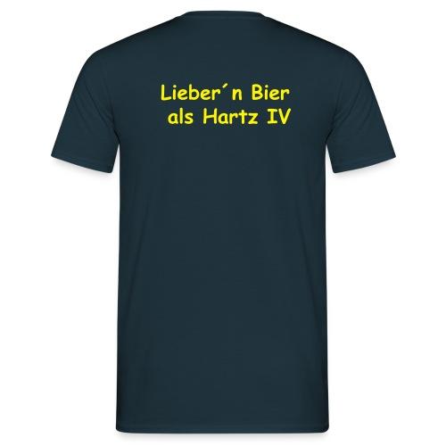 Bier statt Hartz 4 - Männer T-Shirt