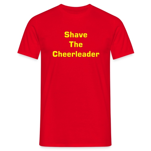 Shave The Cheerleader 2 - Men's T-Shirt