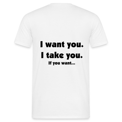 I want you... - Männer T-Shirt