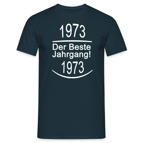 1973 Der Beste Jahrgang! Schrift Weiß - Männer T-Shirt