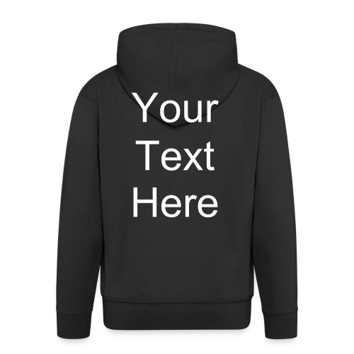 Your text here - Men's Premium Hooded Jacket