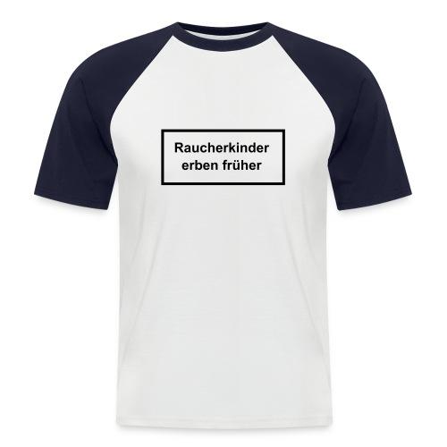 Raucherkinder... - Männer Baseball-T-Shirt