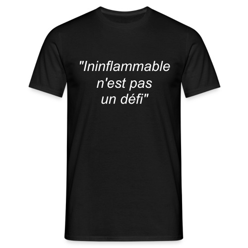 Ininflammable - T-shirt Homme