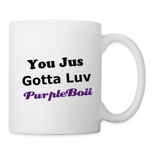 You Jus Gotta Luv PurpleBoii Mug - Mug