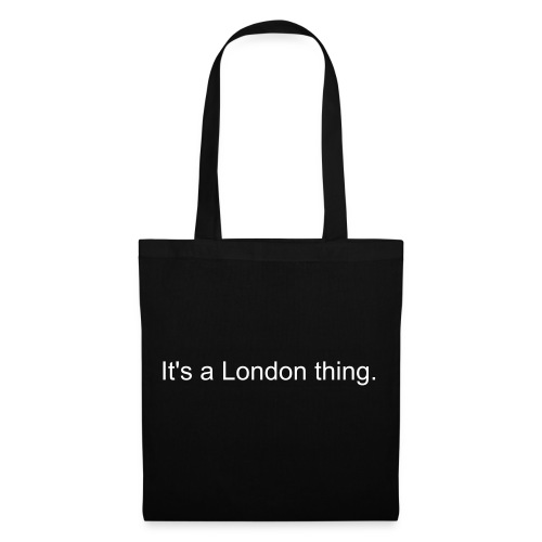 Its a London thing  Tote bag - Tote Bag