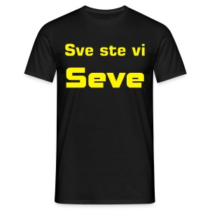 Sve ste vi Seve - Men's T-Shirt