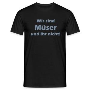 Wir sind Müser... - Männer T-Shirt