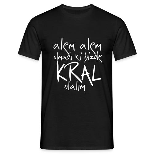 alem alem olmadı ki bizde kral olalım - Männer T-Shirt