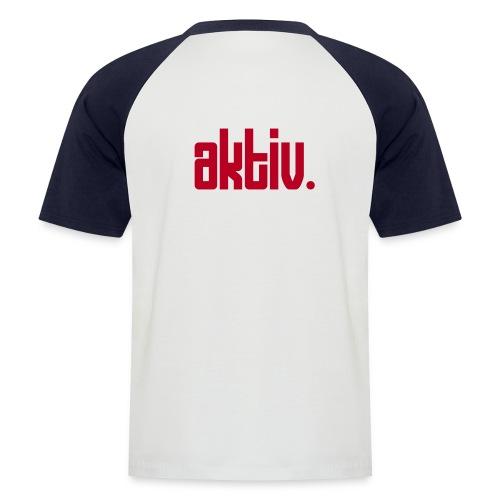 Ich bin aktiv..... - Männer Baseball-T-Shirt