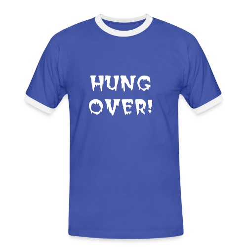 HUNG OVER - Men's Ringer Shirt