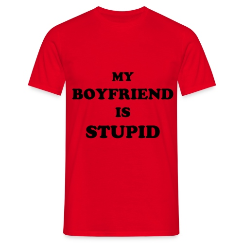 MY BOYFRIEND IS STUPID - red - Men's T-Shirt
