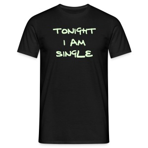 Tonight I'm Single - Glow In The Dark - Men's T-Shirt