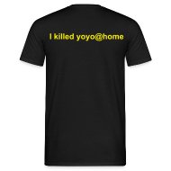 T-Shirts ~ Männer T-Shirt ~ I killed yoyo@home