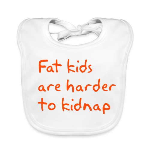 Fat kids are harder to kidnap  - Bio-slabbetje voor baby's