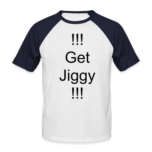 Get Jiggy.... - Men's Baseball T-Shirt