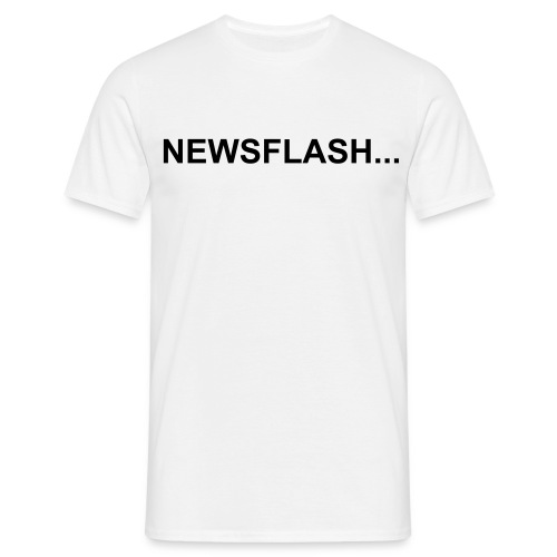 Newsflash...I'm The Best - Men's T-Shirt
