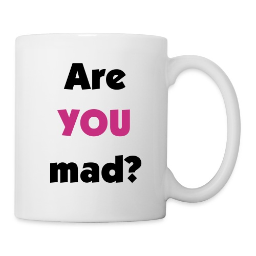 Are YOU mad? - Mug