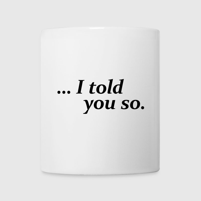 I told you so (mug) - Mug