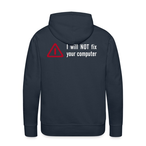 i will not fix your computer - Männer Premium Hoodie