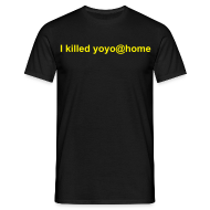 T-Shirts ~ Männer T-Shirt ~ I killed yoyo@home V