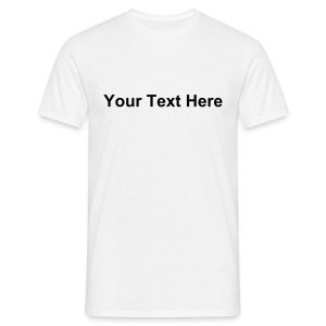 Add your own text - Men's T-Shirt